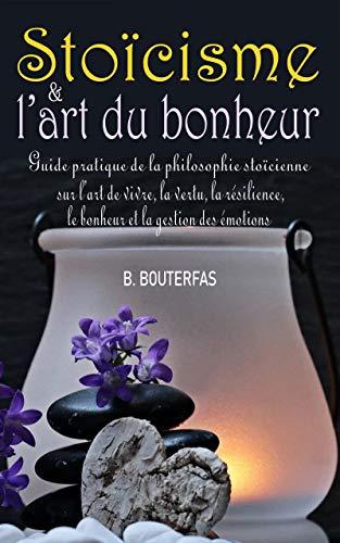 Stoïcisme et l'art du bonheur (B. Bouterfas)