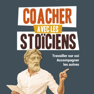 Coacher avec les stoïciens. Entretien avec Jordi Pià-Comella et Charles Senard